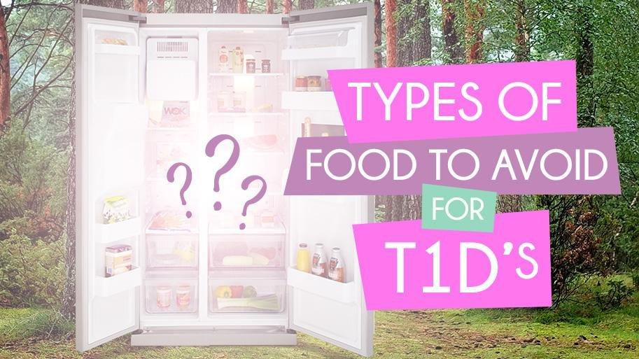 Foods To Avoid For Type 1 Diabetics - T1d Living Blog