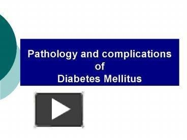 Ppt Pathology And Complications Of Diabetes Mellitus Powerpoint Presentation | Free To Download - Id: 40c94b-yjgyz