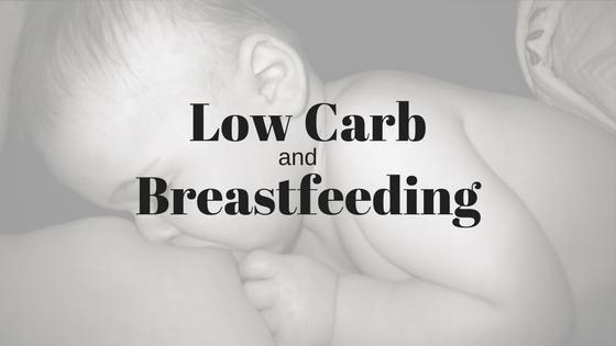 Low Carb Breastfeeding And Milk Supply