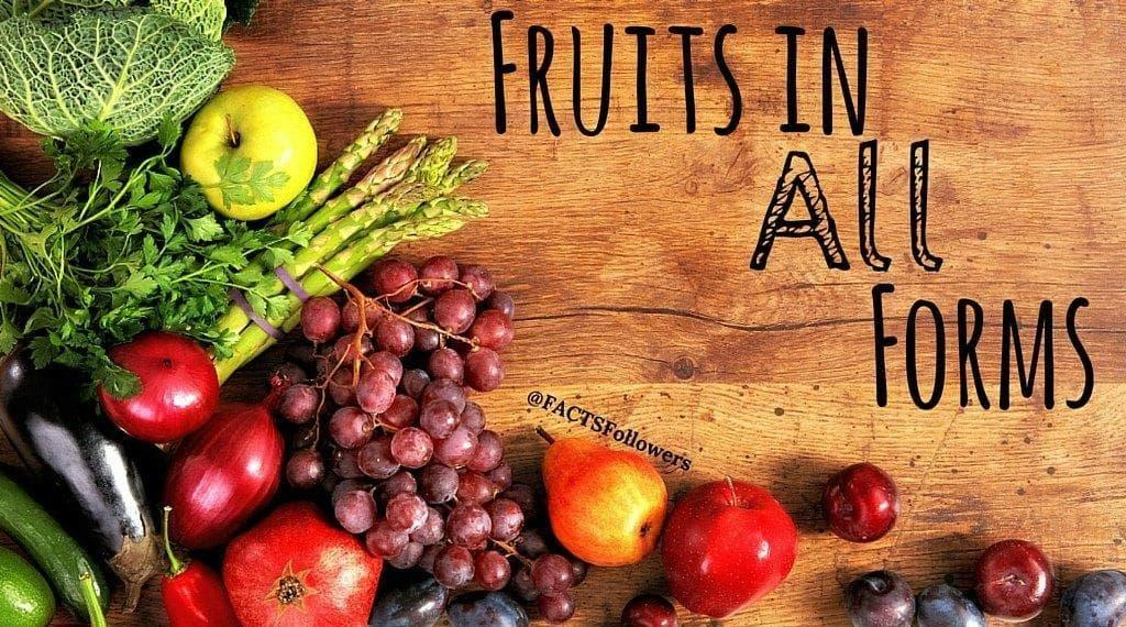 Fruits In All Forms