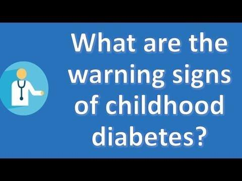 What Are The Warning Signs Of Childhood Diabetes?