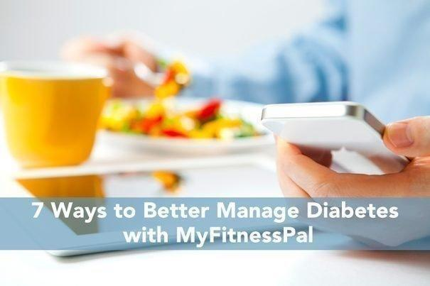 7 Ways To Better Manage Diabetes With Myfitnesspal