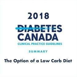 Diabetes Canada 2018 Clinical Practice Guidelines Option Of A Low Carb Diet
