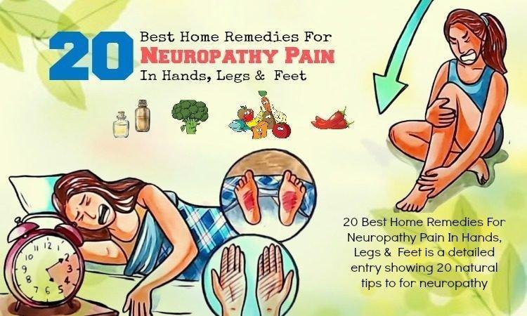 20 Best Home Remedies For Neuropathy Pain In Hands, Legs & Feet
