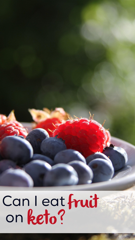 Can I Eat Fruit On Keto?