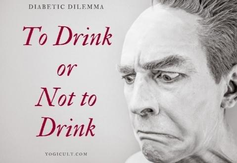Diabetes and Alcohol: to drink or not to drink