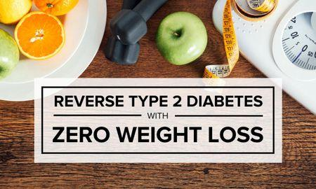 How to Reverse Type 2 Diabetes with ZERO Weight Loss