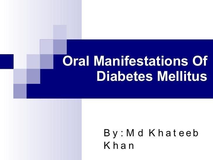 Diabetes Mellitus & Its Oral Manifestations