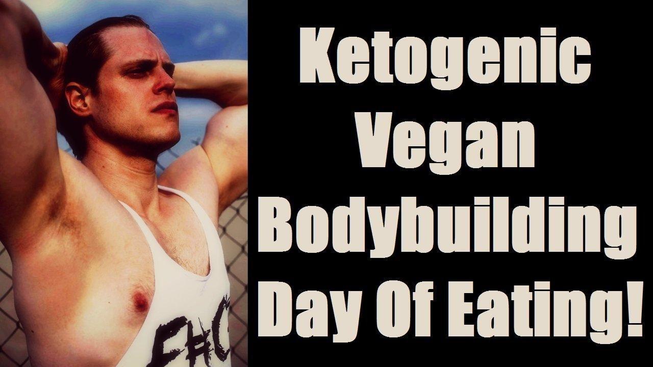 Ketogenic Vegan Bodybuilding Day Of Eating!