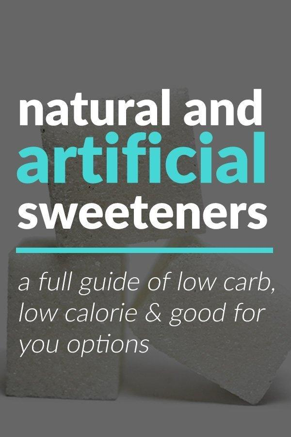 Guide To Natural & Artificial Sweeteners