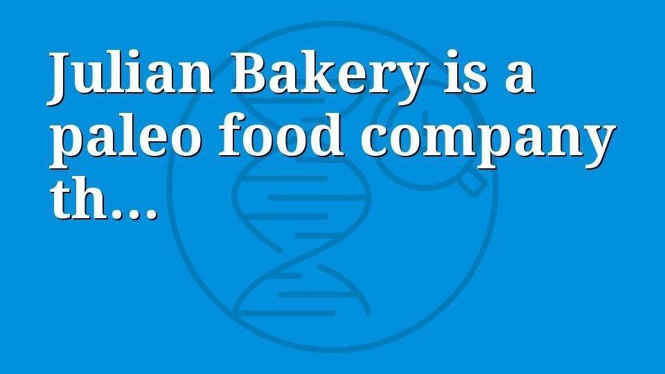 Julian Bakery Review