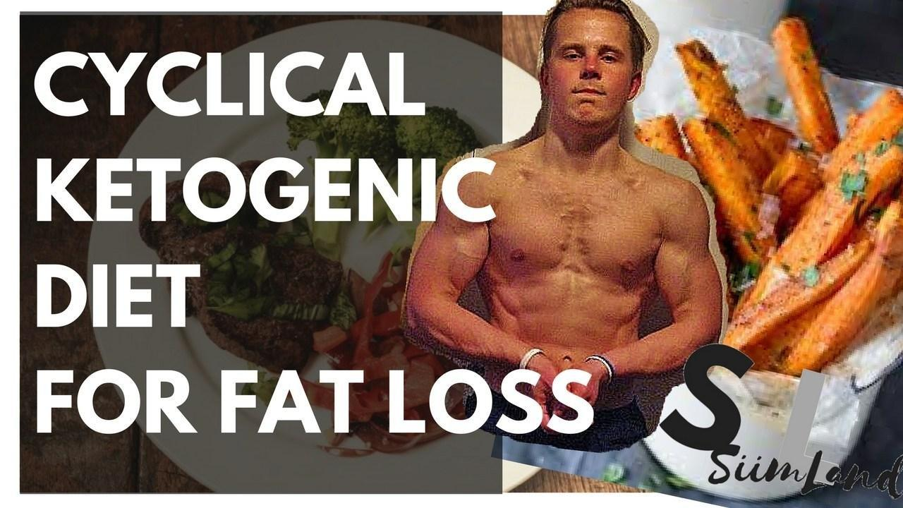 Cyclical Ketogenic Diet For Fat Loss