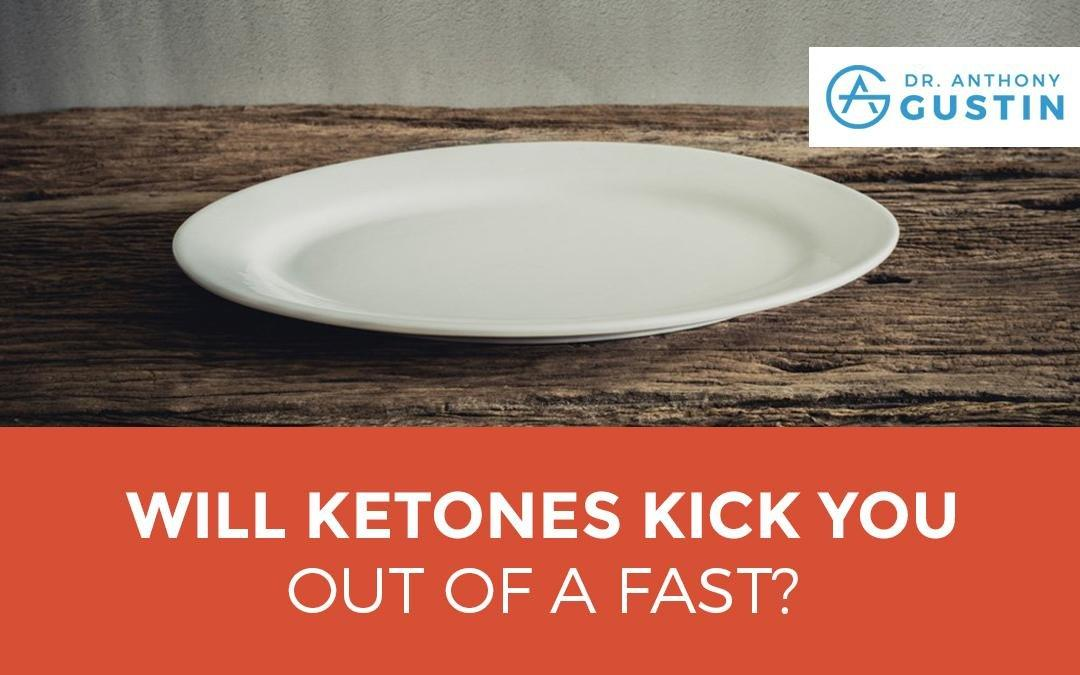 Will Ketones Kick You Out Of A Fast?
