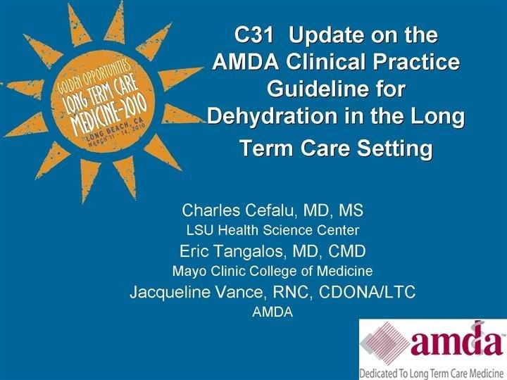 Update On The Amda Clinical Practice Guideline For Dehydration In The Long Term Care Setting - Long Term Care Medicine-2010 - Amda - The Society For Post-acute And Long-term Care Medicine