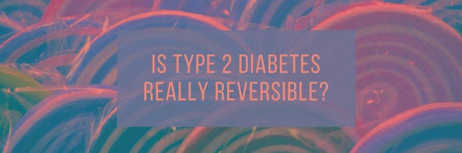American Diabetes Month – Is Type 2 Diabetes Reversible?