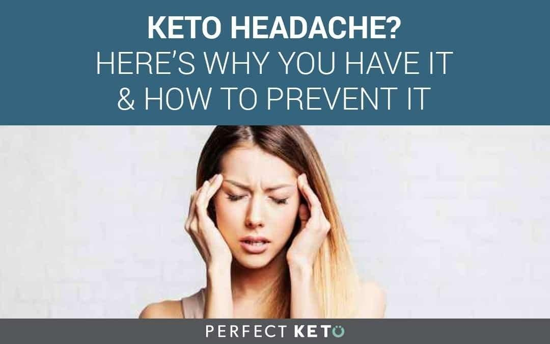Keto Headache? Heres Why You Have It & How To Prevent It