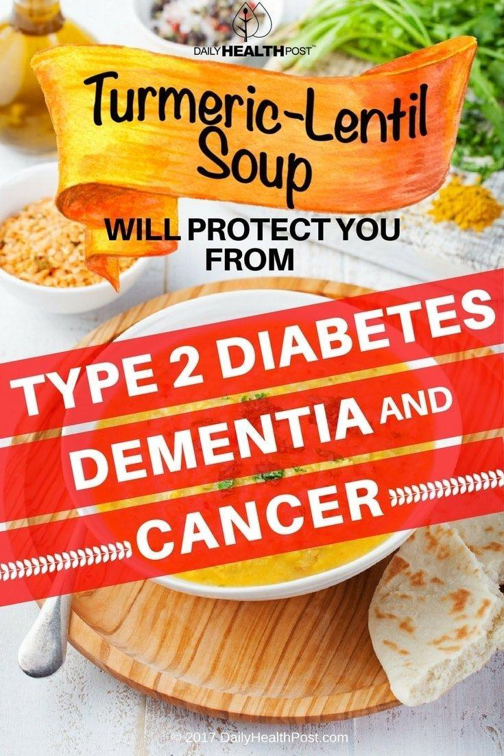 This Turmeric-Lentil Soup Will Protect You From Type 2 Diabetes, Dementia and Cancer