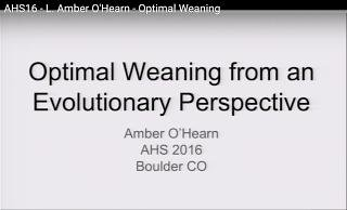 Optimal Weaning From An Evolutionary Perspective: