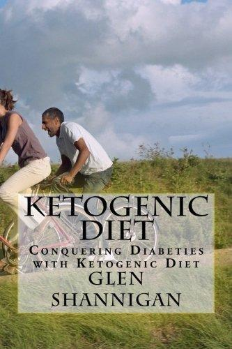 Conquering Diabetes With A Ketogenic Diet
