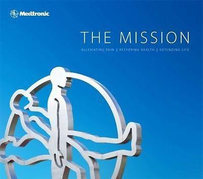 The Medtronic Mission By Engelhart (2011, Hardcover)