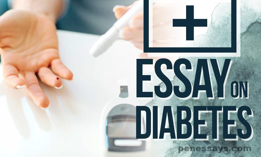 Essay On Diabetes: Causes, Symptoms And Risk Factors