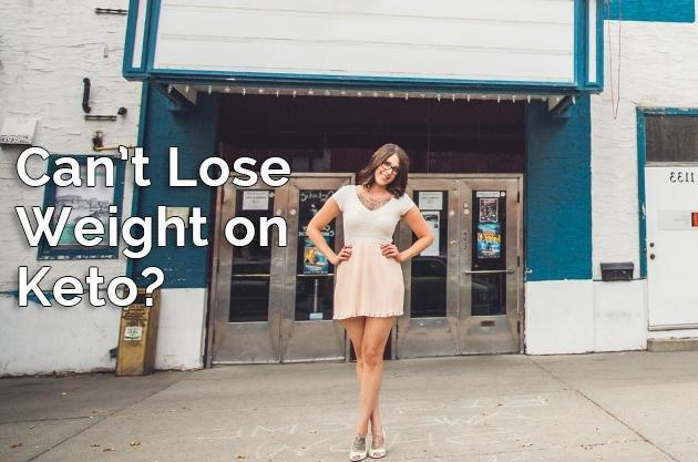Can't Lose Weight On Keto?