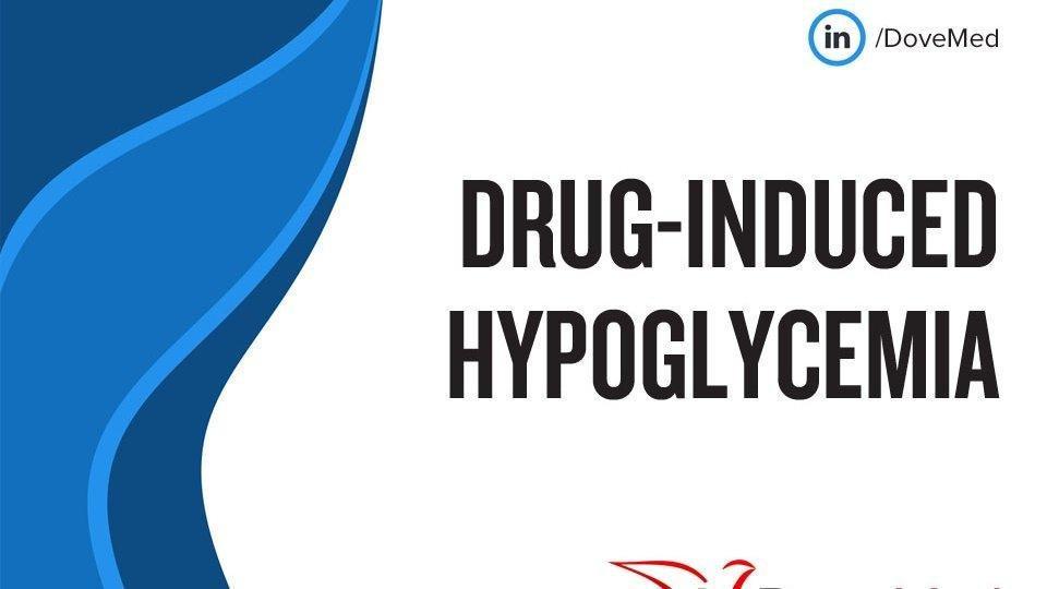 Drug-induced Hypoglycemia