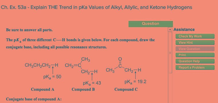 Question: Ch. Ex. 53a - Explain The Trend In Pka Values Of Alkyl, Allylic, And Ketone Hydrogens Question Be...