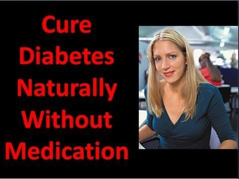 How Do You Cure Diabetes Naturally Without Medication?