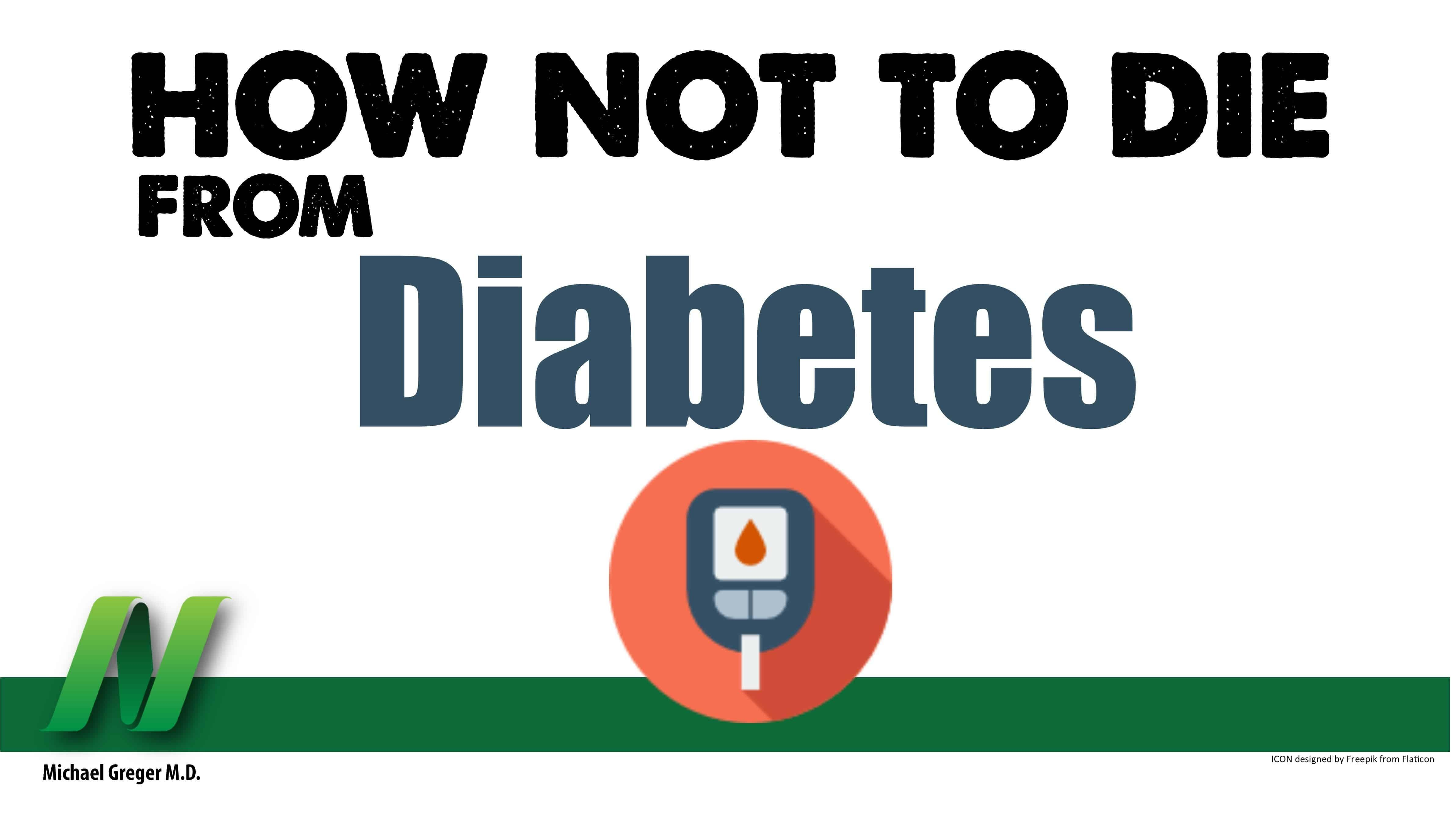 How Not to Die from Diabetes