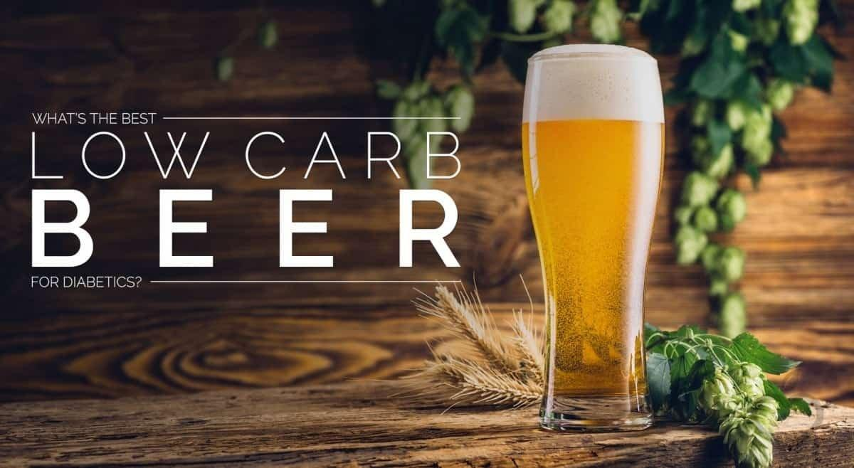 What's The Best Low Carb Beer For Diabetics