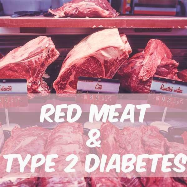 Does Consuming Red Meat Increase Your Type 2 Diabetes Risk?
