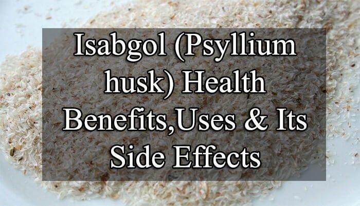 9 Amazing Benefits & Uses Of Isabgol & Its Side Effects