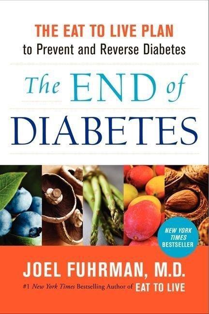 The End Of Diabetes By Joel Fuhrman