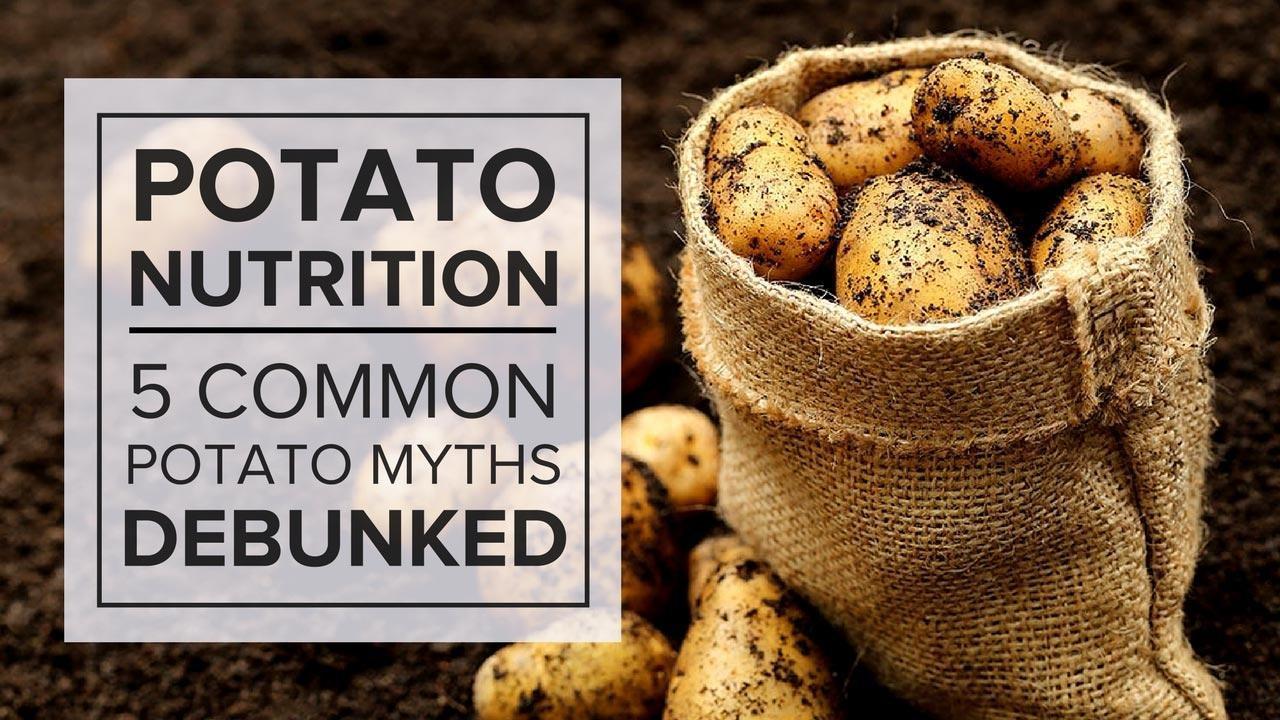 Potato Nutrition 5 Common Potato Myths Debunked