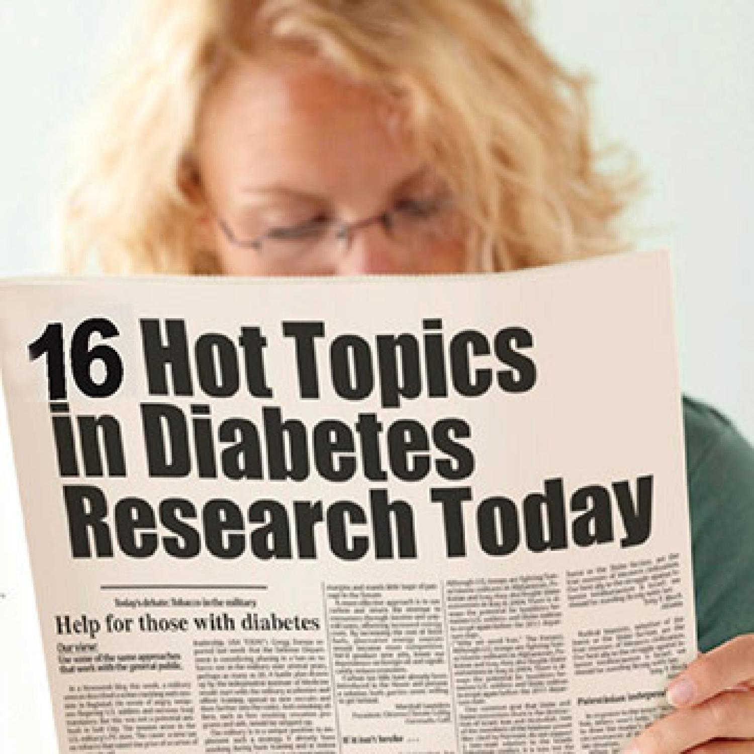 16 Hot Topics In Diabetes Research Today