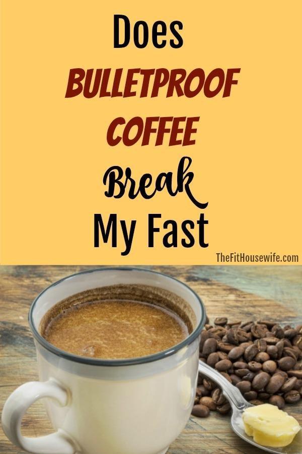 Does Bulletproof Coffee Break My Fast?