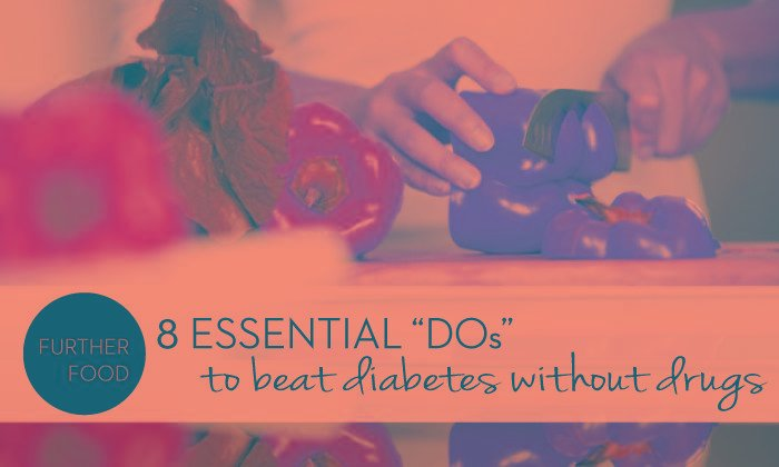 "8 Essential ""dos"" To Beat Diabetes… Without Drugs!"