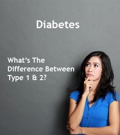 What Is The Difference Between Type 1 And Type 2 Diabetes?