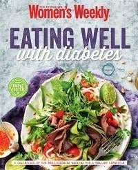 Aww Eating Well With Diabetes - Australian Women's Weekly New Diabetic Cookbook