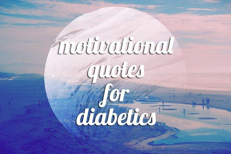 12 Motivational Quotes For Diabetics