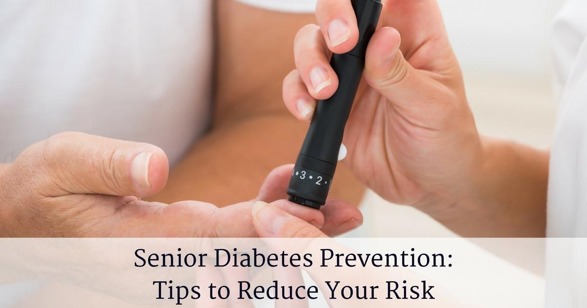 Senior Diabetes Prevention: 7 Tips to Reduce Your Risk