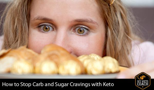 How To Stop Carb And Sugar Cravings With Keto
