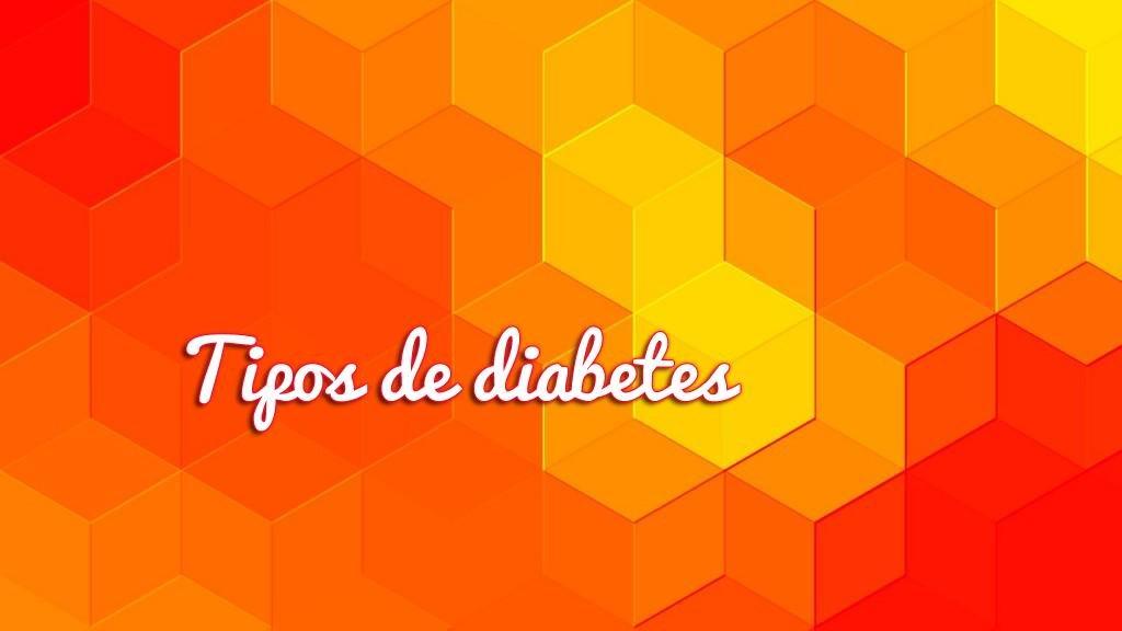 Cuantos Tipos De Diabetes Existen? Todos Los Datos Ac