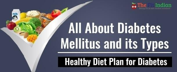 All About Diabetes Mellitus And Its Types – Healthy Diet Plan For Diabetes