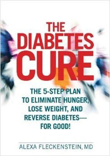 Review The Diabetes Cure: The 5-step Plan To Eliminate Hunger, Lose Weight, And Reverse Diabetes--for Good! Pdf Full E-book By Alexa Fleckenstein Md - 0xk6uoixxooa