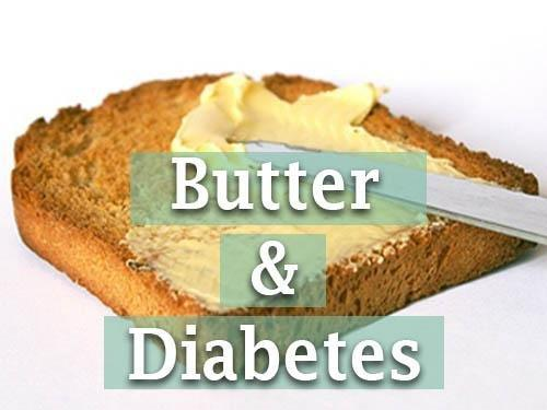 Diabetes And Butter: Is Butter Good For Diabetes?