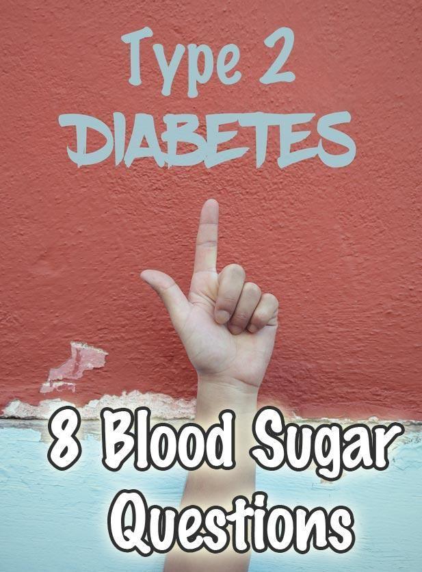 8 Blood Sugar Questions
