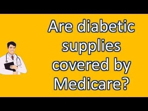 What Diabetic Supplies Are Covered By Original Medicare?