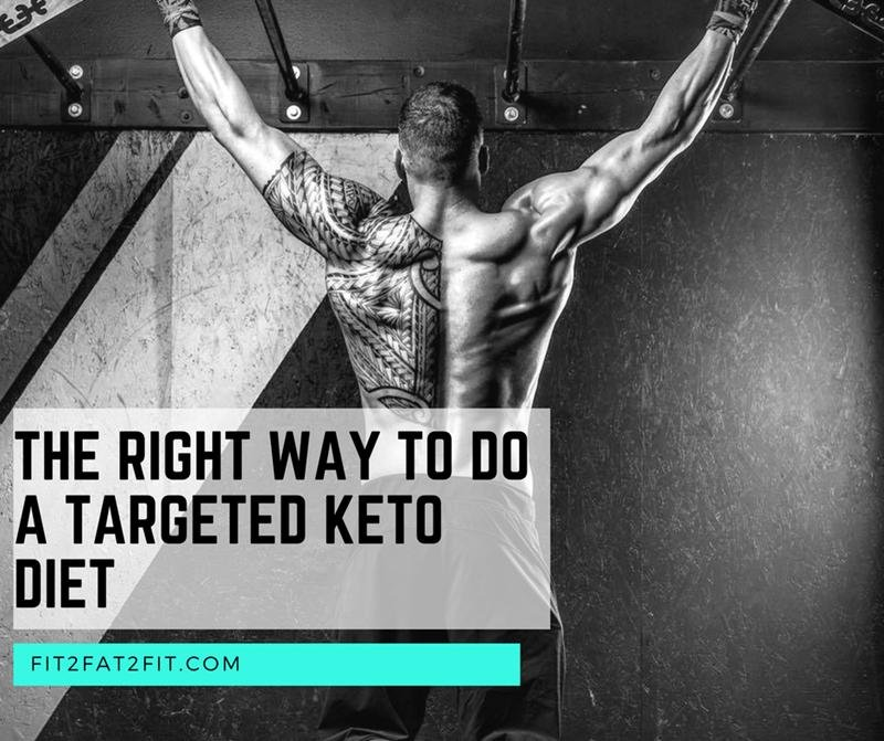 The Right Way To Do A Targeted Keto Diet